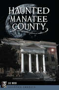 Haunted Manatee County (Haunted America)