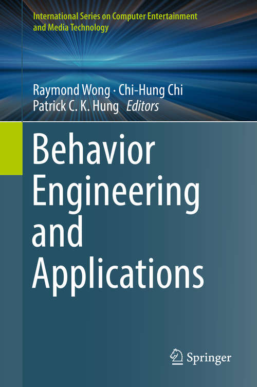 Behavior Engineering and Applications (International Series on Computer Entertainment and Media Technology)