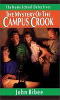 The Mystery of the Campus Crook (The Home School Detectives #4)