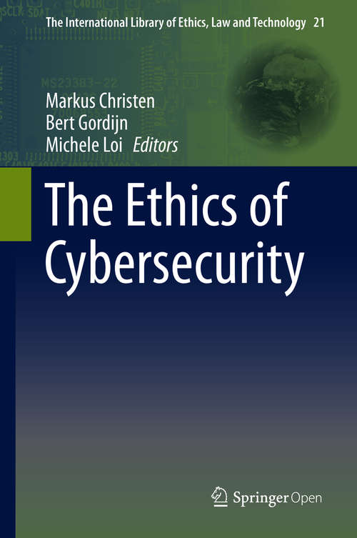The Ethics of Cybersecurity (The International Library of Ethics, Law and Technology #21)