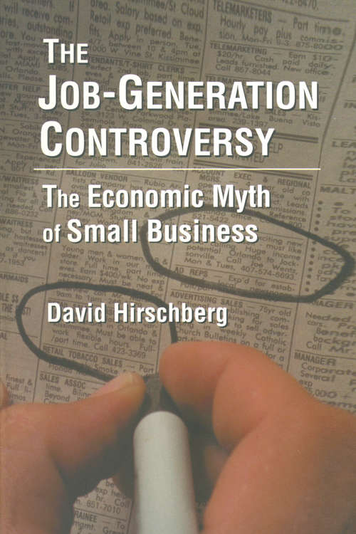 The Job-Generation Controversy: The Economic Myth of Small Business
