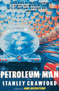 Petroleum Man: A Novel