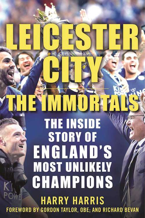 Leicester City: The Inside Story of England's Most Unlikely Champions
