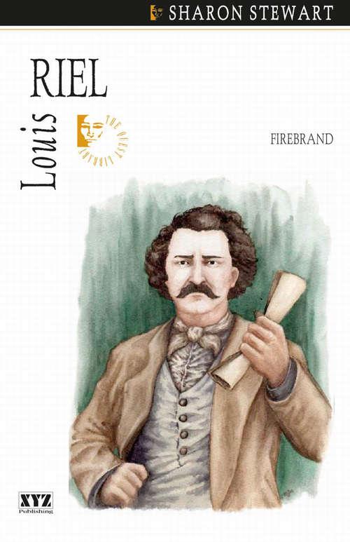 Louis Riel: Firebrand