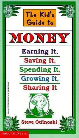 Collection sample book cover The Kid's Guide to Money: Earning It, Saving It, Spending It, Growing It, Sharing It