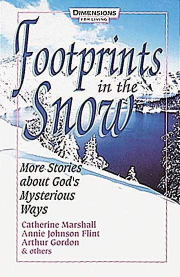 Footprints in the Snow: More Stories About God's Mysterious Ways