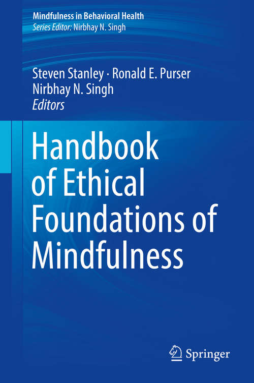 Handbook of Ethical Foundations of Mindfulness (Mindfulness in Behavioral Health)