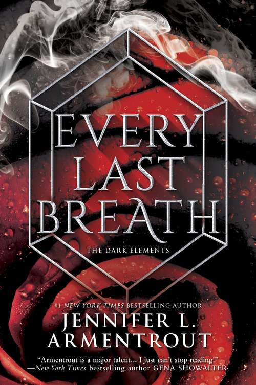 Every Last Breath: Bitter Sweet Love White Hot Kiss Stone Cold Touch Every Last Breath (The Dark Elements #3)