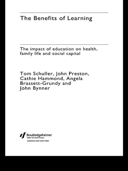 The Benefits of Learning: The Impact of Education on Health, Family Life and Social Capital
