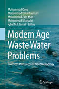 Modern Age Waste Water Problems: Solutions Using Applied Nanotechnology