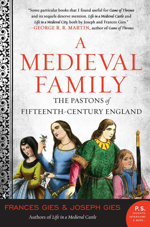 A Medieval Family: The Pastons of Fifteenth-Century England (Medieval Life #2)