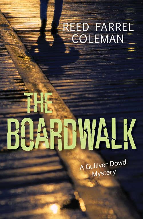Boardwalk, The (Gulliver Dowd Mystery)