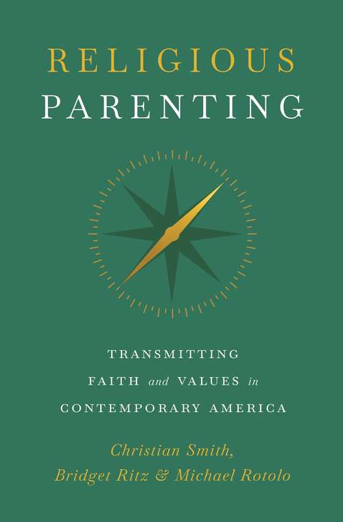 Religious Parenting: Transmitting Faith and Values in Contemporary America