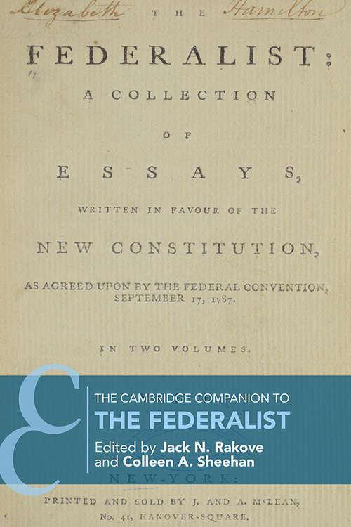 The Cambridge Companion to The Federalist (Cambridge Companions to Philosophy)