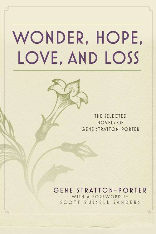 Wonder, Hope, Love, and Loss: The Selected Novels of Gene Stratton-Porter