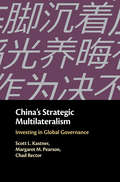 China's Strategic Multilateralism: Investing in Global Governance