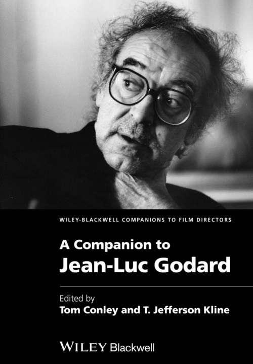 A Companion to Jean-Luc Godard (Wiley Blackwell Companions to Film Directors #6)