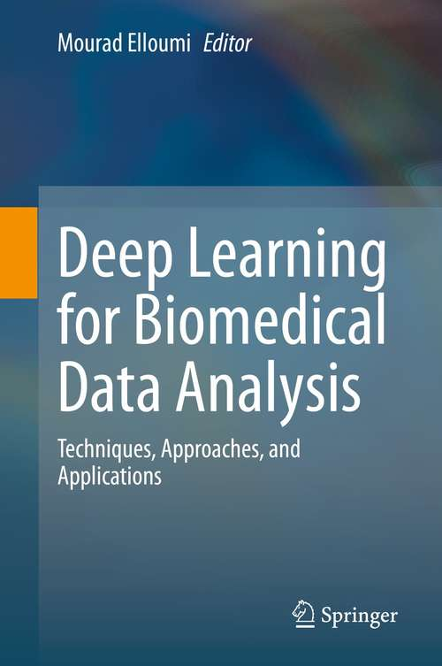 Deep Learning for Biomedical Data Analysis: Techniques, Approaches, and Applications