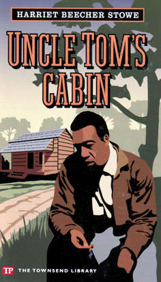 Uncle Tom's Cabin (Townsend Library Edition)