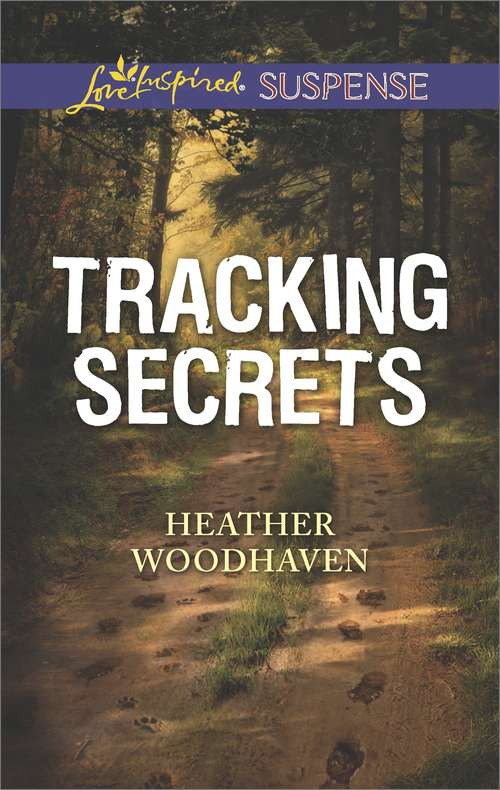 Tracking Secrets: Bounty Hunter Fatal Cover-up Tracking Secrets (Mills And Boon Love Inspired Suspense Ser.)