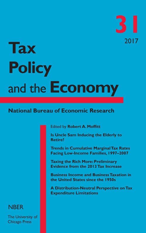 Tax Policy and the Economy, Volume 31 (National Bureau of Economic Research Tax Policy and the Economy)