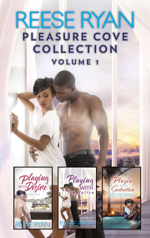 Pleasure Cove Collection Volume 1: Playing with Desire\Playing with Temptation\His Holiday Gift\Playing with Seduction (Pleasure Cove)