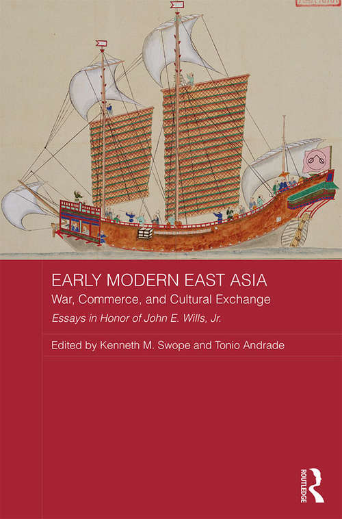 Early Modern East Asia: War, Commerce, and Cultural Exchange (Asian States and Empires)