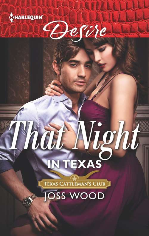 That Night in Texas: That Night In Texas / Marriage At Any Price (the Masters Of Texas) (Texas Cattleman's Club: Houston #3)