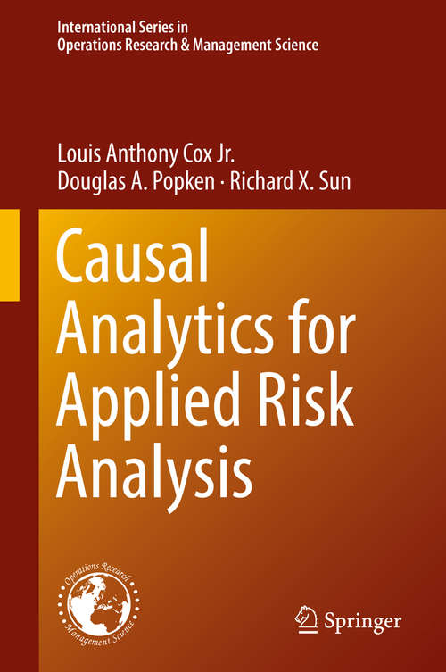 Causal Analytics for Applied Risk Analysis (International Series in Operations Research & Management Science #270)