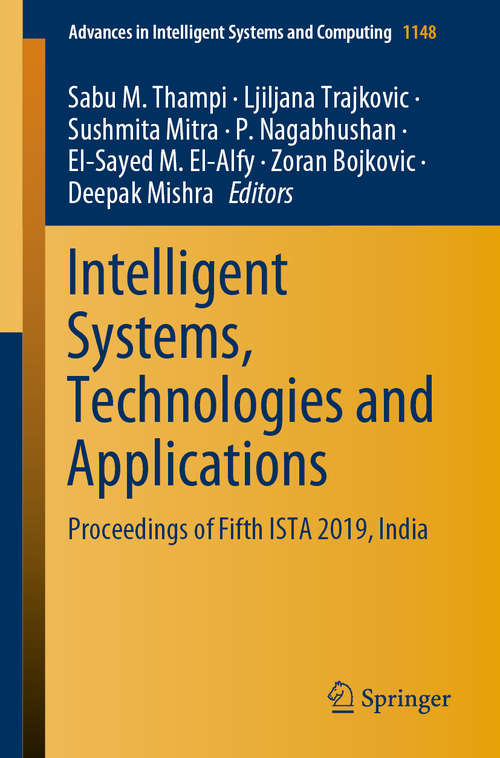 Intelligent Systems, Technologies and Applications: Proceedings of Fifth ISTA 2019, India (Advances in Intelligent Systems and Computing #1148)