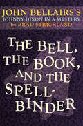 The Bell, the Book, and the Spellbinder: Book Eleven) (Johnny Dixon #11)