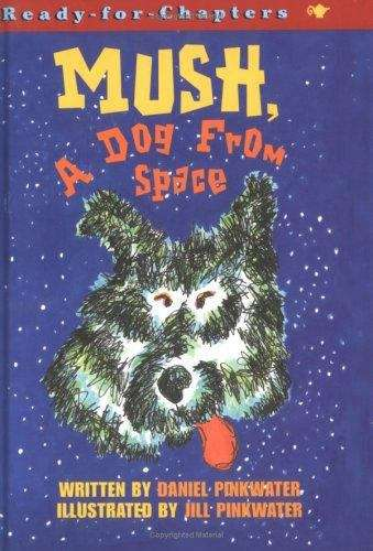 Mush: A Dog from Space