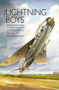 The Lightning Boys: True Tales from Pilots of the English Electric Lightning (The\jet Age Ser. #3)
