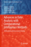 Advances in Data Analysis with Computational Intelligence Methods: Dedicated to Professor Jacek Żurada (Studies in Computational Intelligence #738)