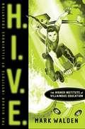 H.I.V.E.: Higher Institute of Villainous Education (H.I.V.E. #1)