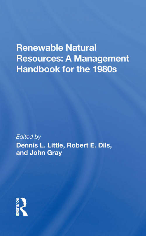Renewable Natural Resources: A Management Handbook For The Eighties