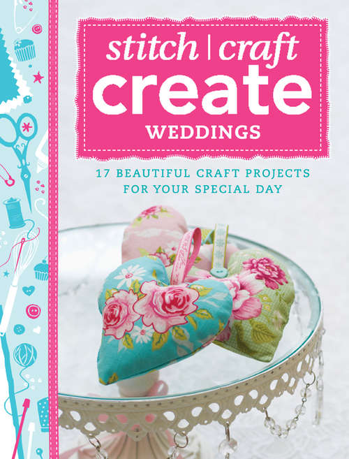 Stitch, Craft, Create: Weddings