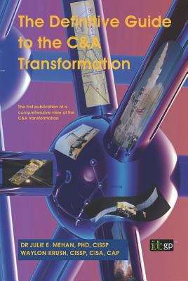The Definitive Guide to the C&A Transformation: The First Publication of a Comprehensive View of the C&A Transformation