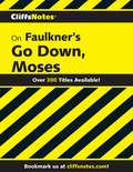 CliffsNotes on Faulkner's Go Down, Moses