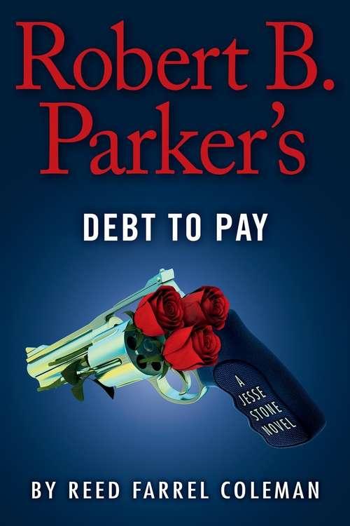 Robert B. Parker's Debt to Pay (A Jesse Stone Novel #15)