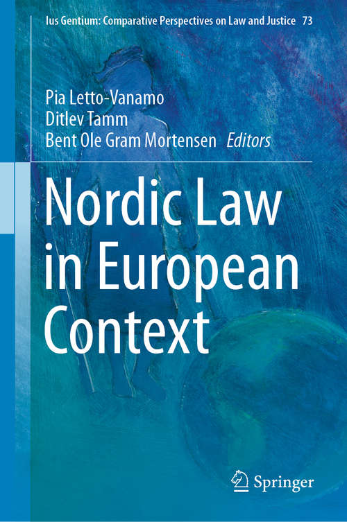 Nordic Law in European Context (Ius Gentium: Comparative Perspectives on Law and Justice #73)