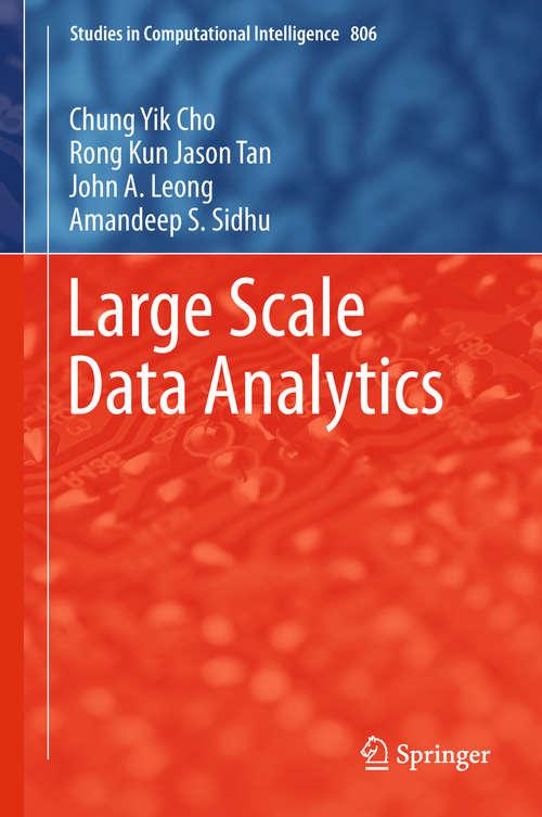 Large Scale Data Analytics (Studies in Computational Intelligence #806)