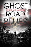 Ghost Road Blues (A Pine Deep Novel #1)