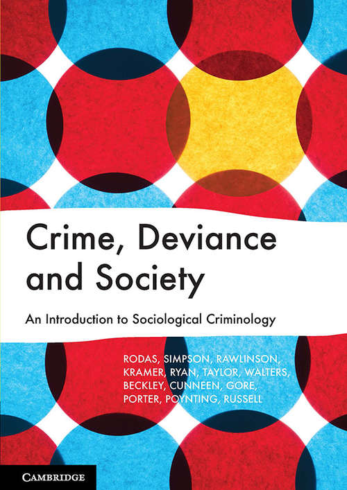 Crime, Deviance and Society: An Introduction to Sociological Criminology (Law In Society Ser.)
