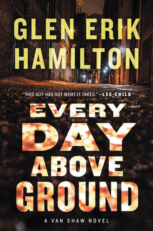 Every Day Above Ground: A Van Shaw Novel (Van Shaw Novels #3)