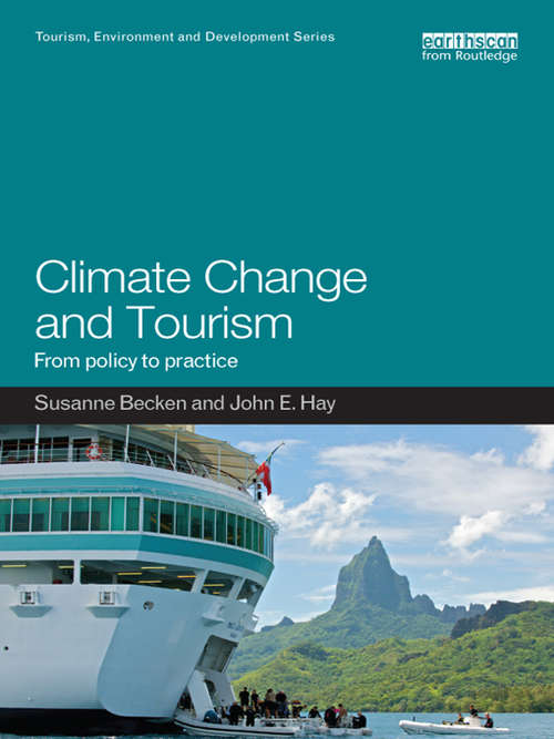 Climate Change and Tourism: From Policy to Practice (Tourism, Environment and Development Series)