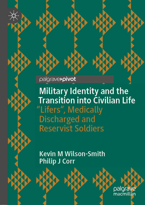 Military Identity and the Transition into Civilian Life: Exploring The Stories Of Lifers , Medical Discharged And Reservist Soldiers