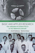 Basic and Applied Research: The Language of Science Policy in the Twentieth Century (European Conceptual History #4)