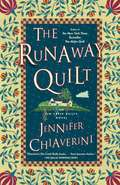 The Runaway Quilt (Elm Creek Quilts #4)