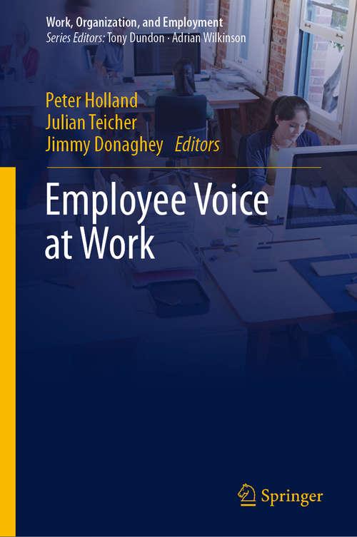 Employee Voice at Work (Work, Organization, and Employment)